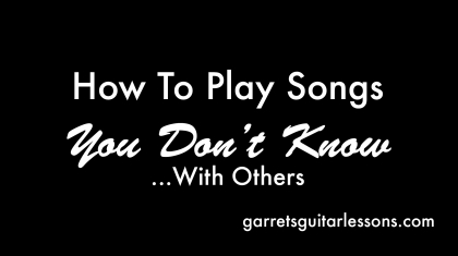 HowToPlaySongsYouDontKnow_Blog