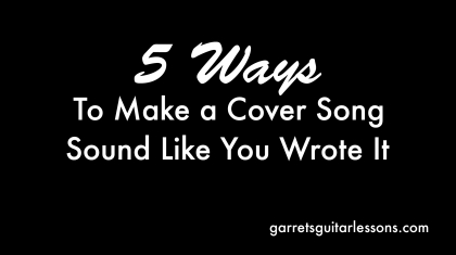 5WaysToMakeaCoverSongSoundLikeYouWroteIt_Blog