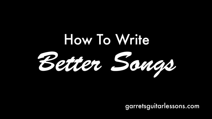 HowToWriteBetterSongs_Blog