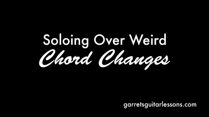 SoloingOverWeirdChordChanges_Blog